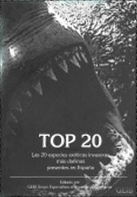 """""""TOP 20. Las 20 especies exóticas invasoras más dañinas presentes en España"""""""