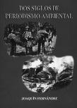 Dos siglos de periodismo ambiental