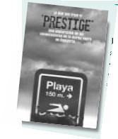 """""""Lo que nos trajo el Prestige"""""""
