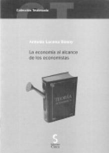 """""""La economía al alcance de los economistas"""" Antonio Lucena."""